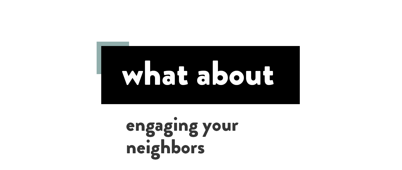 Featured Image for Engaging Your Neighbors