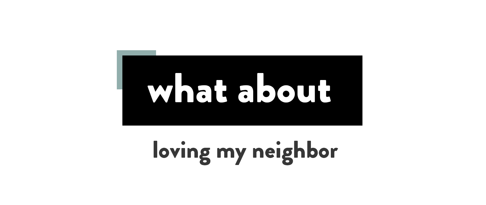 Featured Image for Loving My Neighbor