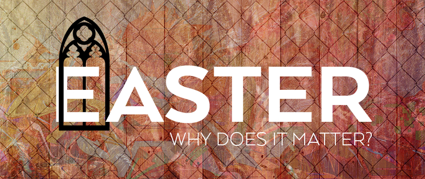 Main image for Why Does Easter Matter?