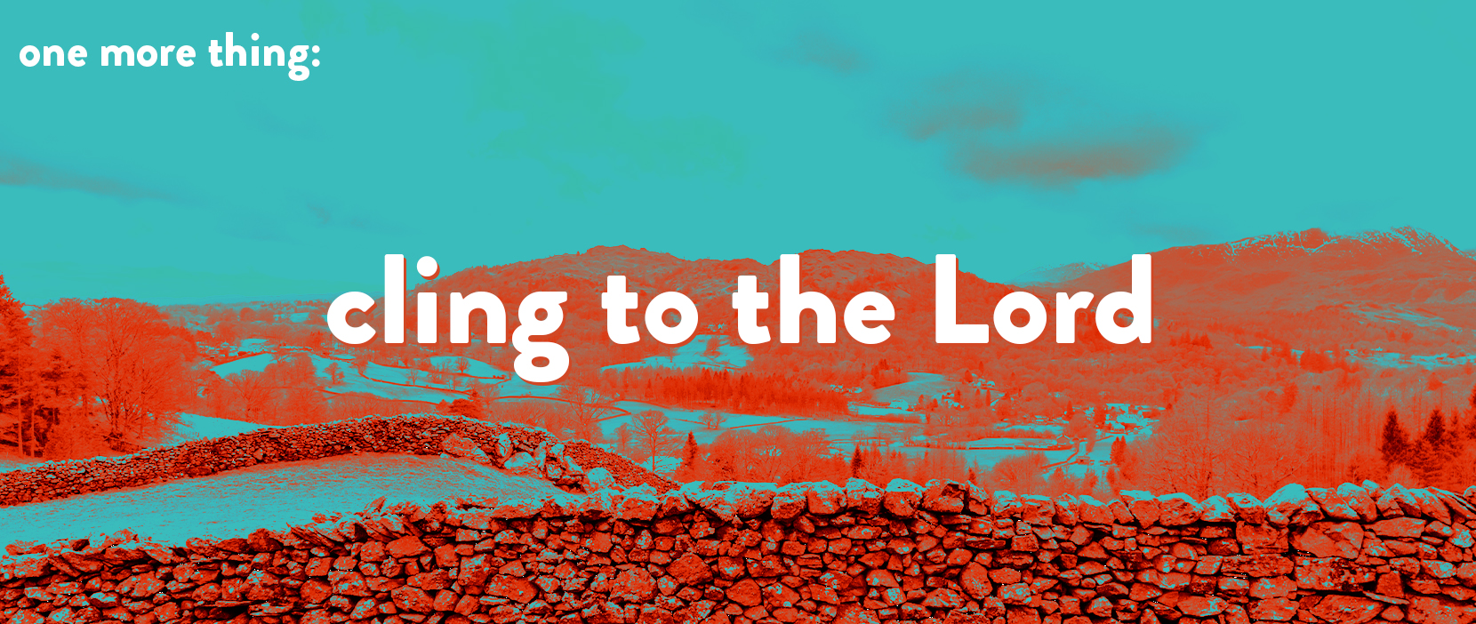 Featured Image for Cling to the Lord