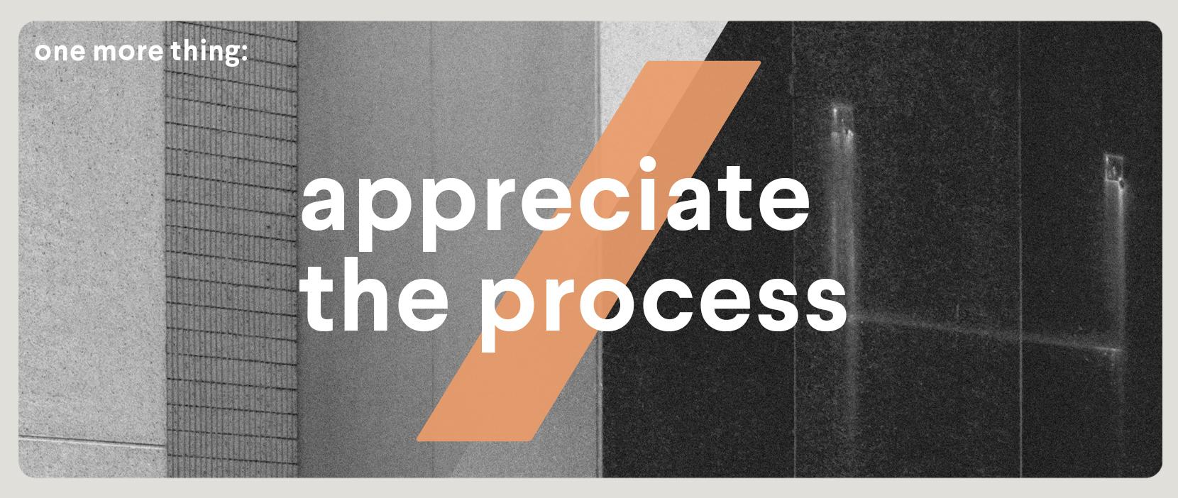 Main image for Appreciate The Process