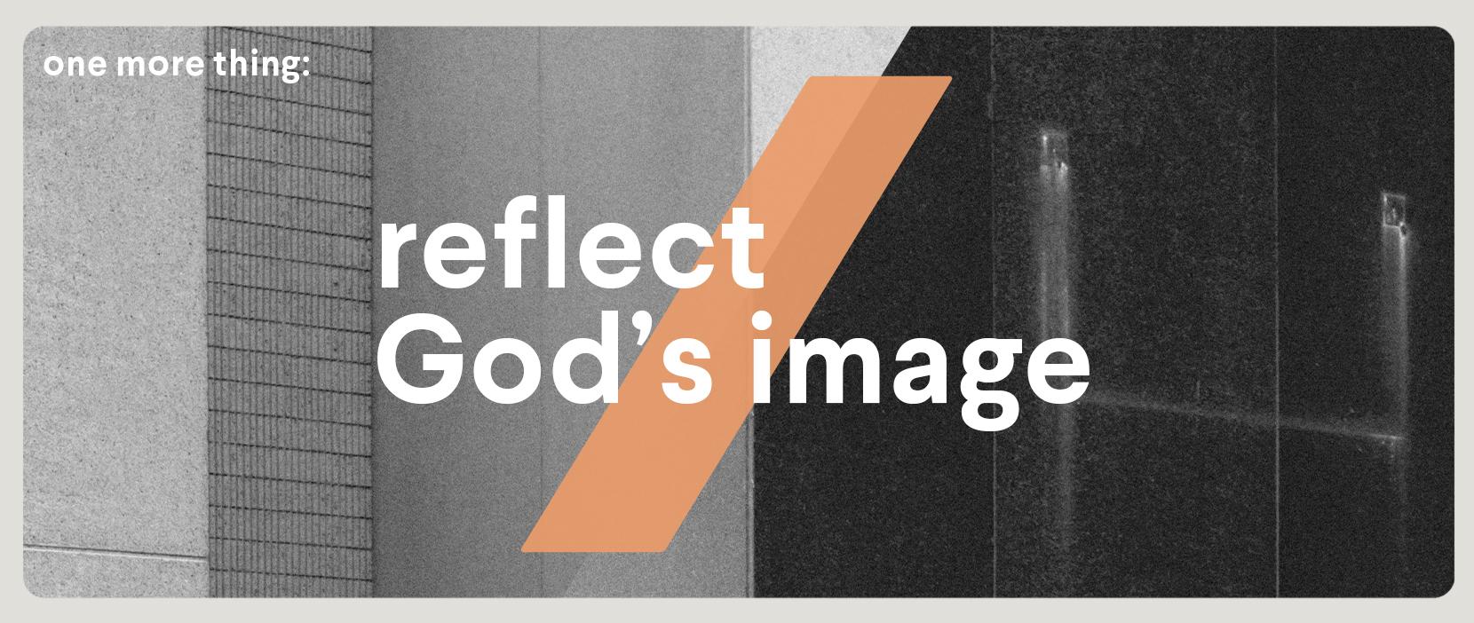 Main image for Reflect God's Image